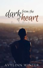 From the Dark of Heart by Avylinn
