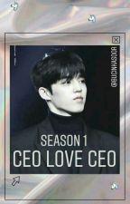 CEO Love CEO || S1 by bucinkasoor