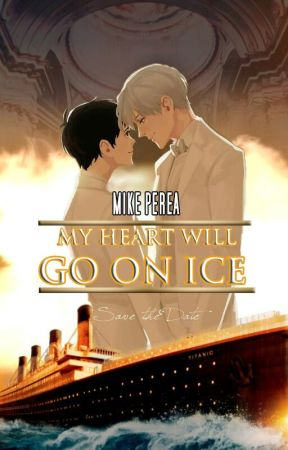 MY HEART WILL GO ON ICE (Yuri!!! On Ice) by MikePerea