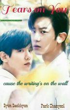 Tears on You (Chanbaek)/HIATUS by karinaartanzl