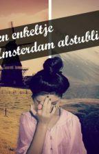Een enkeltje Amsterdam alstublieft by TrueDreamsxx