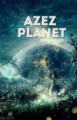 Đọc truyện Azez Planet - Tập 1