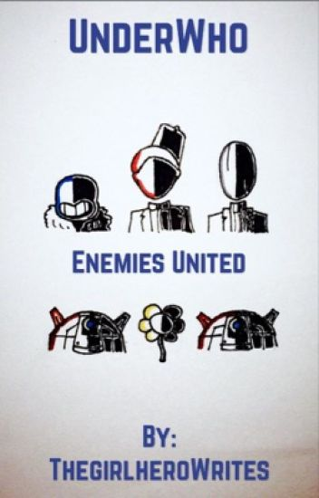 UnderWho: Enemies United (An Undertale and Doctor Who crossover)