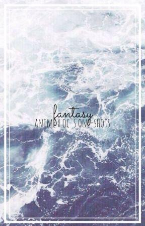 fantasy//anime x oc's one-shots by PandaLuvsAnimeBae