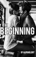 The Beginning by AlphaGlory