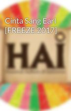 Cinta Sang Earl [On Going] by HAI2017