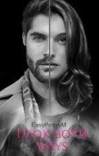 Look both ways by EasyPeasyM
