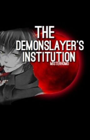 The Demonslayer's Institution  by MissHomo