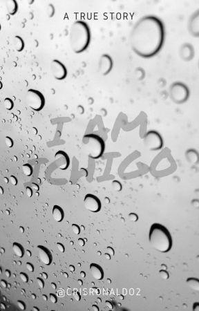 I AM ICHIGO by CrisRonaldo2