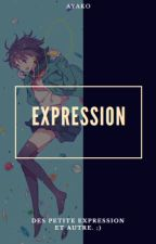 Expression by Ayako_fiction