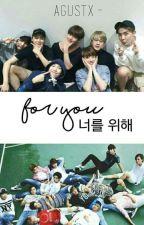 For You ; BTS [OG] by AgustX-