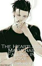 The Heartless Mafia has Falling in Love by Jaebongi_G7