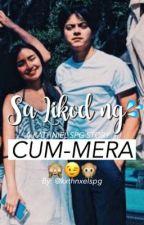 Sa Likod ng CUM-MERA by kxthnxelspg