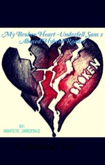 My broken heart - Underfell Sans x Abused!Hybrid!Reader