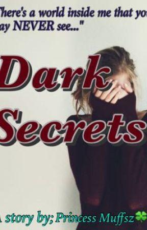 Dark Secrets by muffzlovehoran
