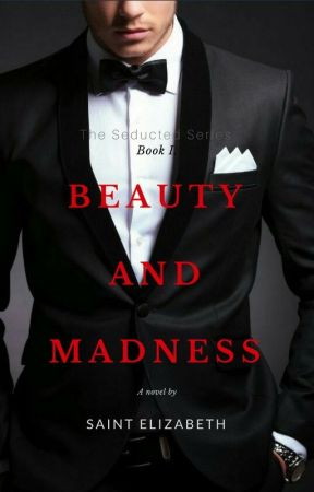 Beauty and Madness (The Seduction Series #1) by SaintElizabeth
