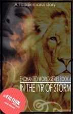 In The Iyr of Storm (Enchanted World Series Book 6) by faddiemanzi