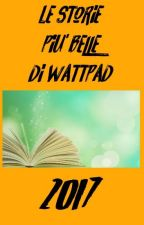 Le storie più belle di wattpad 2017 by LauraPafumi