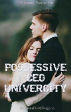 POSSESSIVE CEO UNIVERSITY (COMPLETE) ✔ by TiaraPutriReggina
