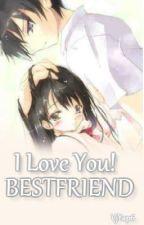 I Love You! BESTFRIEND by VjYap6