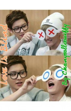 Love Is Blind by chanyeolliewiffy