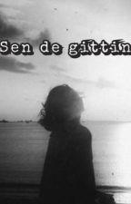 SEN DE GİTTİN  by iconyaz