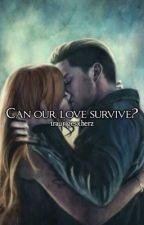 Can our love survive? (Abgeschlossen) by jacesgirl__