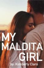 My Maldita Girl [COMPLETED] by KimberlyClaro