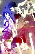 All For The Summer (newscapepro bully! x reader) by AGKraftyGamer2257