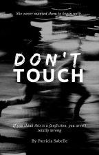 Don't Touch by -tsundoku