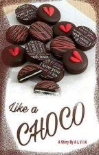 Like a Choco by AlvinSholawati