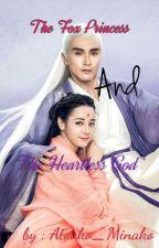 The Fox princess and the Heartless God.  by Atsuko_Minako