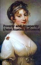 Poverty and Prosperity (Jane Austen Influence) by MissRuddy