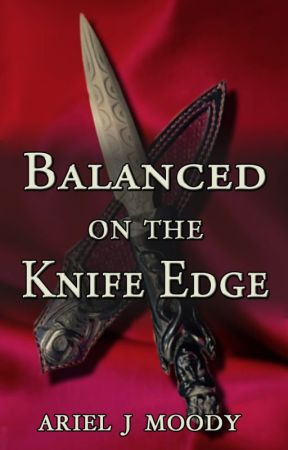 Balanced on the Knife Edge by arieljmoody