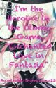 """I'm The Heroine In The Otome Game """"Enchanted Love In Fantasia"""" by missmarshymallows23"""