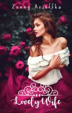 Lovely Wife (The Wedding Series #2) by zennyarieffka