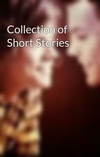 Collection of Short Stories by bex_the_box