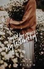 Saved By Grace | My Testimony | ✓    by cathylxlo