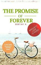 The Promise Of Forever (MAJOR EDITING) by Books_and_nerds