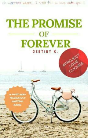 The Promise Of Forever [90% COMPLETE] #wattys2017 by Books_and_nerds