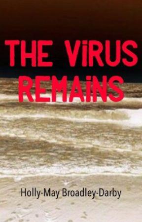The Virus Remains by HollymayBroadleydarb