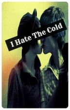 I Hate the Cold [boyxboy] [HIATUS] by bayards