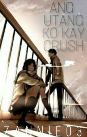 Ang Utang Ko Kay Crush (AUKKC slow update) by zannie03
