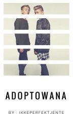 Adoptowana - Marcus & Martinus [ZAKOŃCZONE] by TuLivia