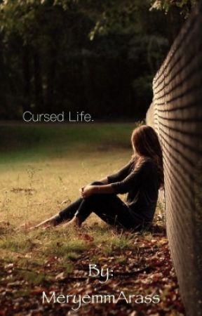 Cursed life by MeryemmArass