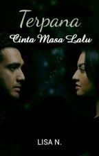 Terpana Cinta Masalalu (cerita pendek) by Bikinbaper93