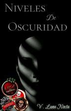 Niveles de Oscuridad by LunyaPetricor
