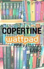 Copertine per i vostri libri! by MyBooks004