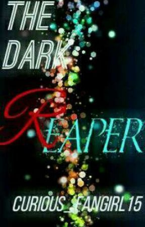 The Dark Reaper by Curious_Fangirl15