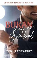 Cerita Cinta 4: Bukan Rayuan Gombal by Yeni_Lestari87